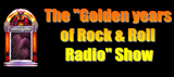 The Golden Years of Rock & Roll Radio Show