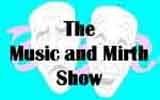 The Music and Mirth Show